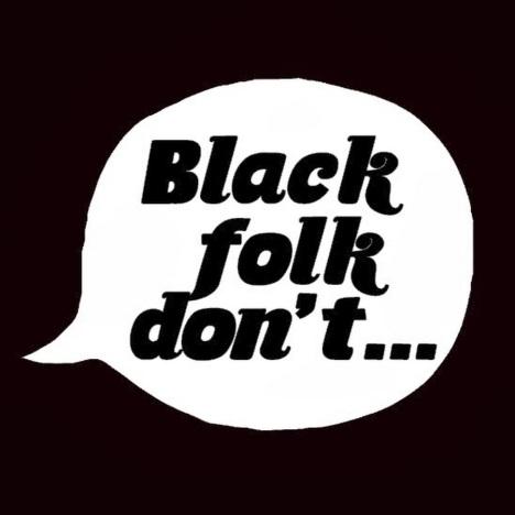 blackfolkdont